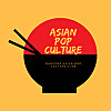 Asian Pop Culture