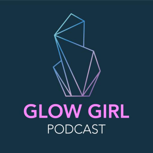 Glow Girl Podcast
