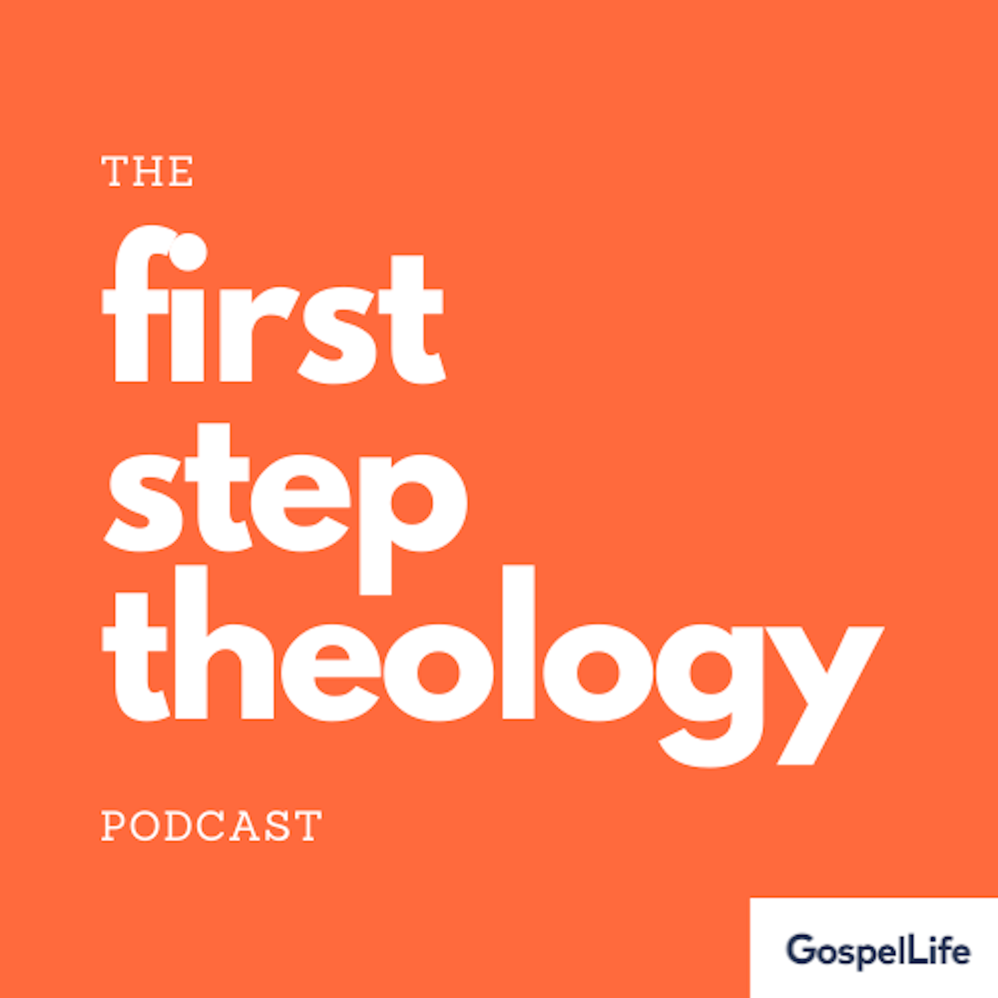The First Step Theology Podcast