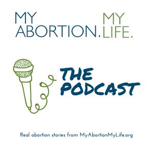 My Abortion, My Life