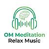 OM Meditation Relax Music