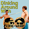 Dinking Around With Eddie and Webby