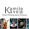 Kamile Kave Food Photography Podcast