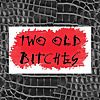 Two Old Bitches