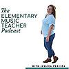 The Elementary Music Teacher Podcast   Music Education
