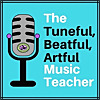 The Tuneful, Beatful, Artful Music Teacher