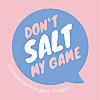 Don't Salt My Game | With Laura Thomas, PhD