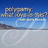 Polygamy | What Love Is This