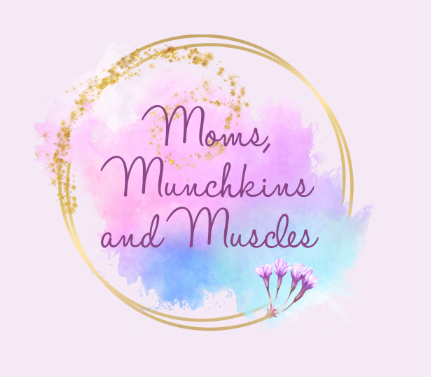 Moms, Munchkins and Muscles