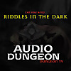 Audio Dungeon | Riddles In The Dark