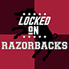 Locked On Razorbacks