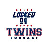 Locked On Twins | Daily Podcast On The Minnesota Twins