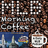 MLB Morning Coffee | A Daily MLB Podcast