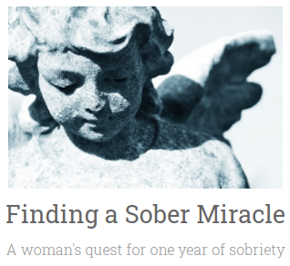 Finding a Sober Miracle | A woman's quest for one year of sobriety