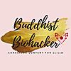 Buddhist Biohacker