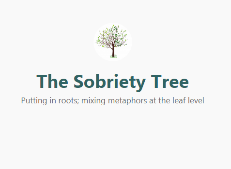 The Sobriety Tree | Putting in roots; mixing metaphors at the leaf level