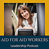 Aid for Aid Workers - Podcast