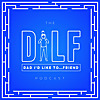 The DILF Podcast (Dad I'd Like To... Friend)