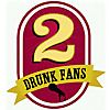 2 Drunk Fans