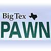 Big Tex Pawn