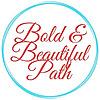Bold and Beautiful Path