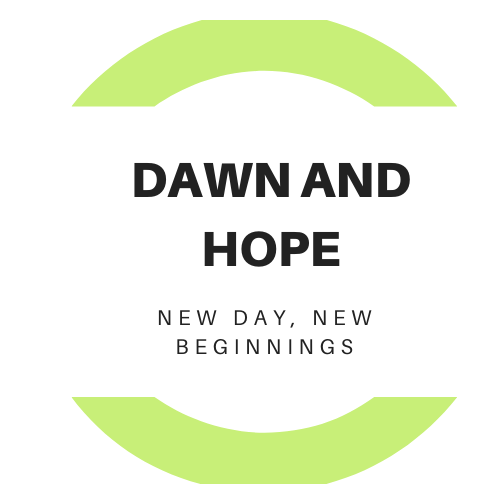 Dawn and Hope | Every day is a new beginning