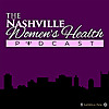 The Nashville Women's Health Podcast