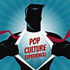 Pop Culture Experience!