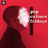 Pop Culture Fridays