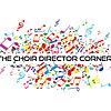 The Choir Director Corner