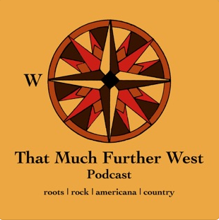 That Much Further West Podcast