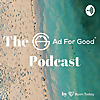 The Ad For Good Podcast
