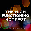 The High Functioning Hotspot