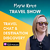 Travel Chat & Destination Discovery: Marie Rowe Travel Show