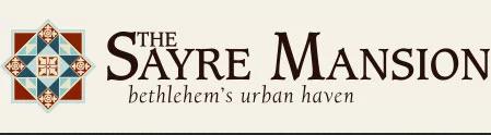 The Sayre Mansion | Bethlehem's urban haven
