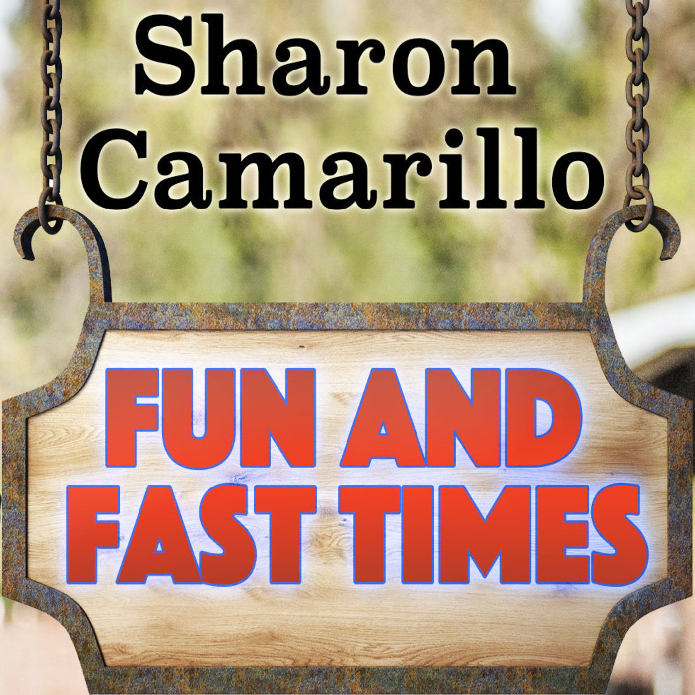 Fun And Fast Times Sharon Camarillo