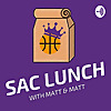 Sac Lunch Podcast