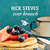 Rick Steves Over Brunch