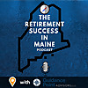 The Retirement Success in Maine Podcast
