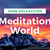 Meditation World Mind Relaxation