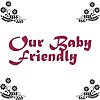 Our Baby Friendly