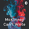 McKinney Can&amp#39t Write