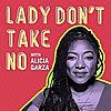 Lady Don't Take No