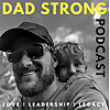DADSTRONG | Love.Leadership.Legacy
