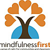 Mindfulness First