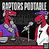 Raptors Podtable Podcast