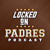Locked On Padres | Daily Podcast On The San Diego Padres