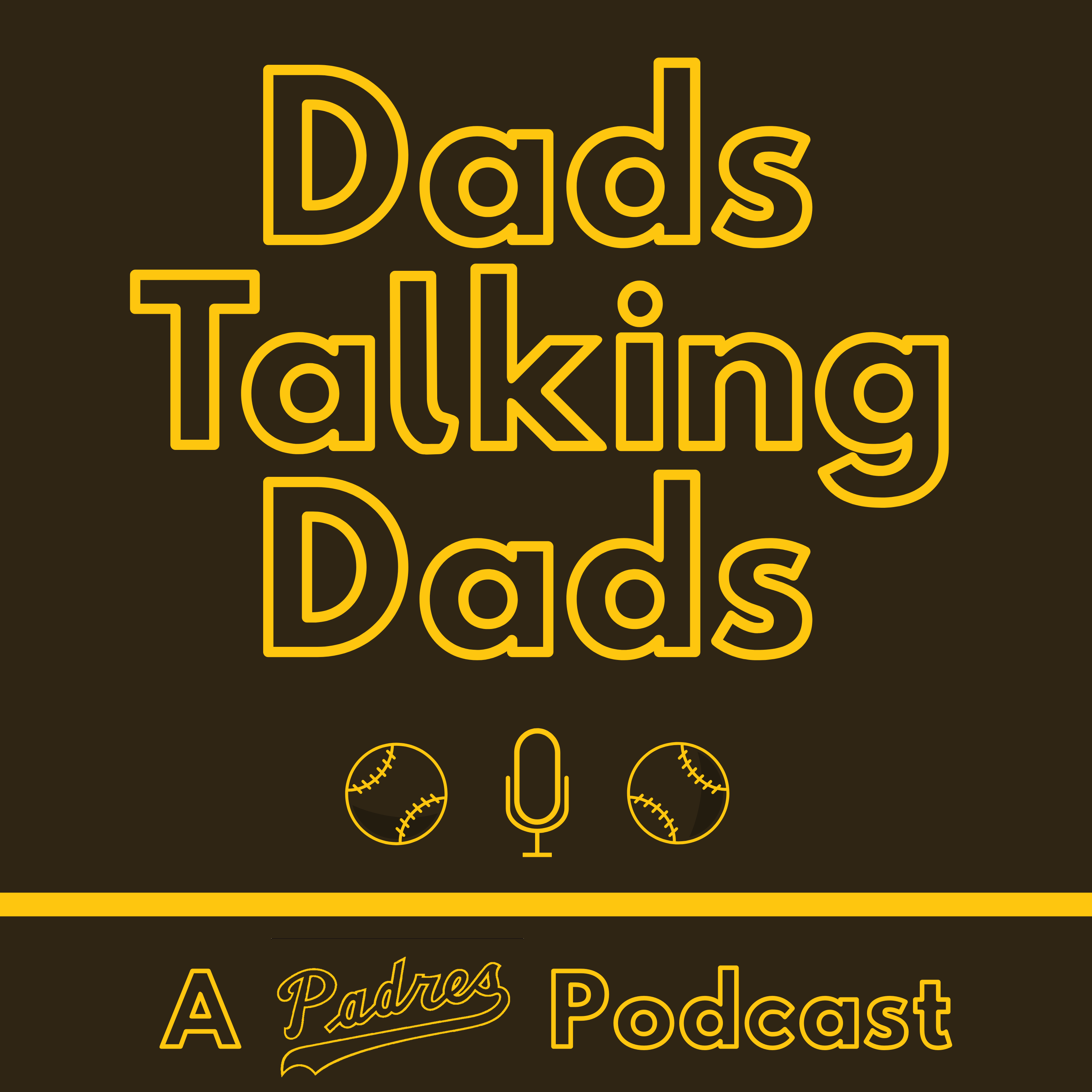 Dads Talking Dads   A Padres Podcast
