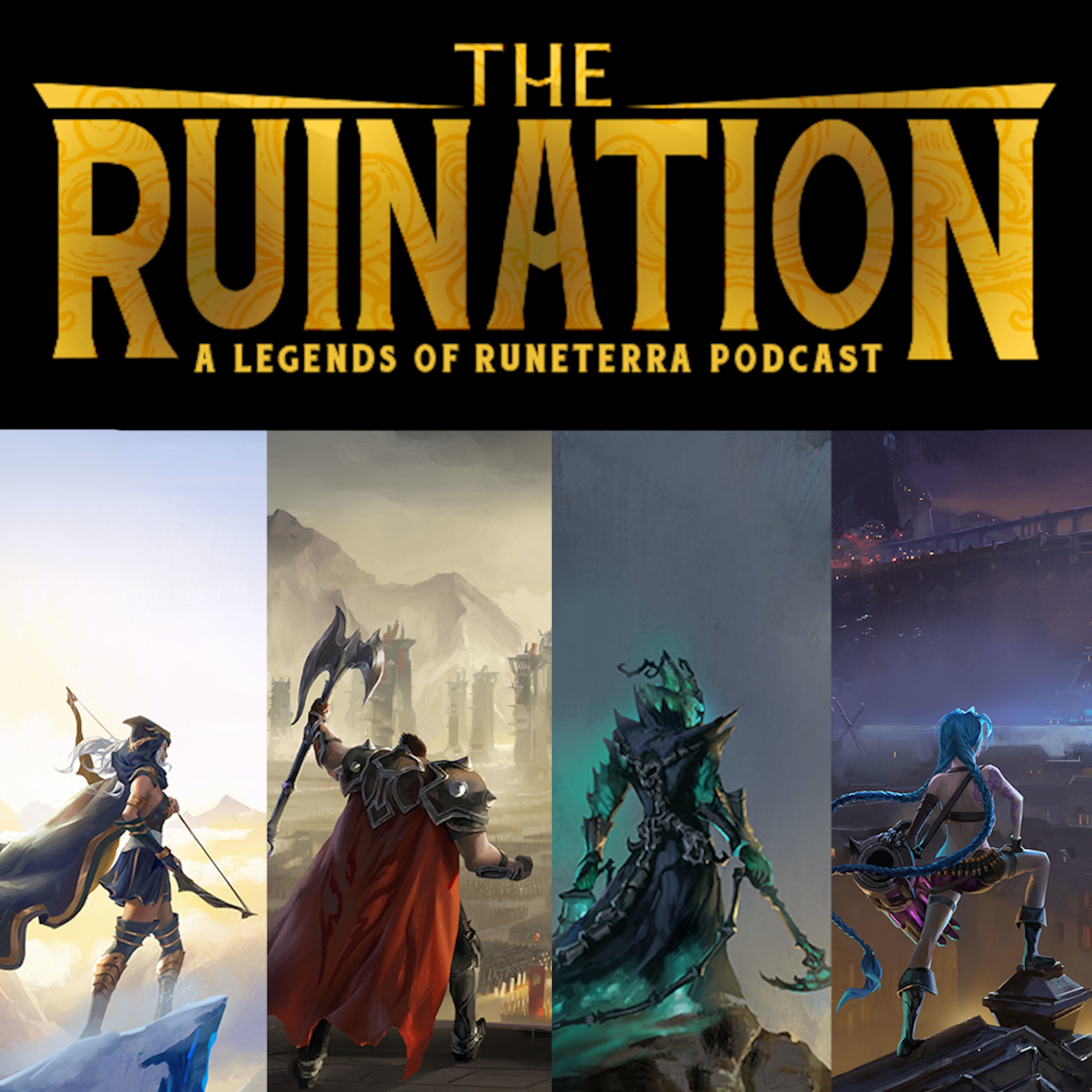 The Ruination | A Legends of Runeterra Podcast
