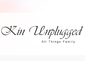 Kin Unplugged | All things Family